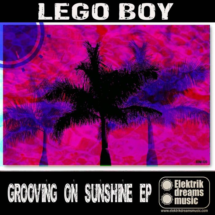 LEGO BOY - Grooving On Sunshine EP