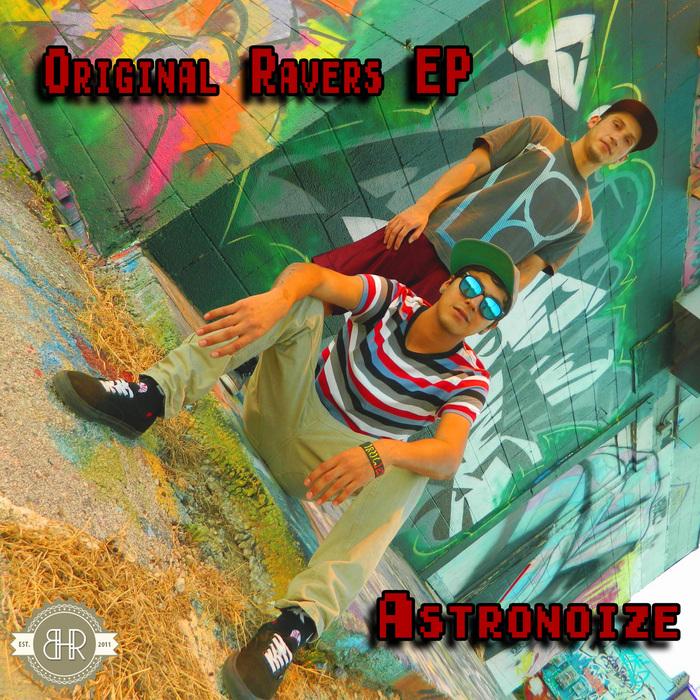 ASTRONOIZE - Original Ravers EP