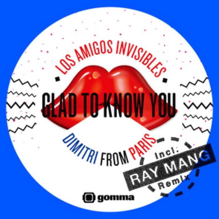 LOS AMIGOS INVISIBLES/DIMITRI FROM PARIS - Glad To Know You