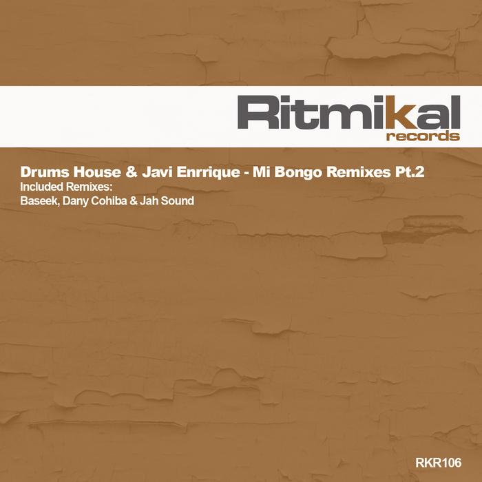 DRUMS HOUSE/JAVI ENRRIQUE - Mi Bongo (remixes part 2)