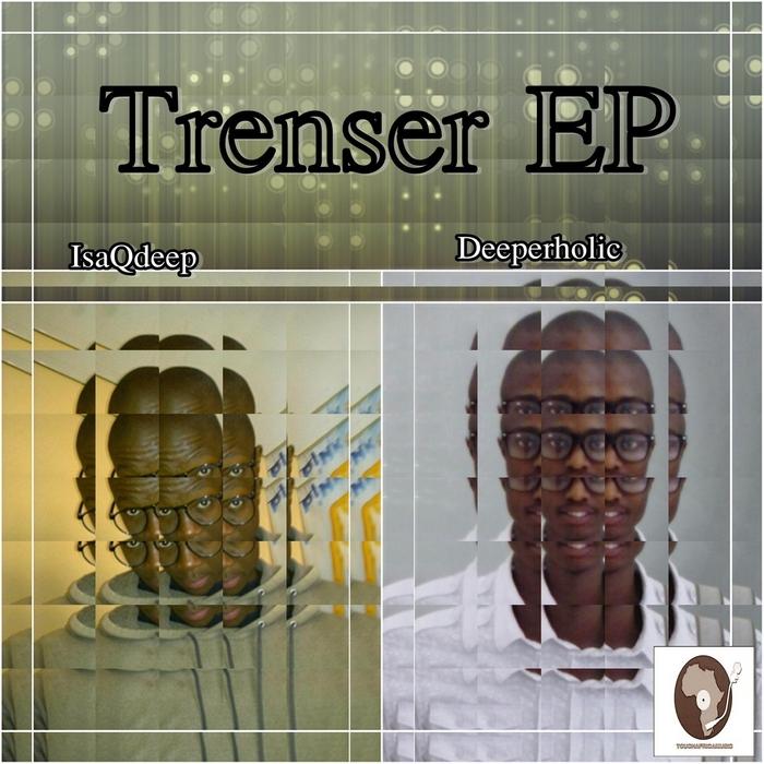 ISAQDEEP/DEEPERHOLIC - Trensor EP