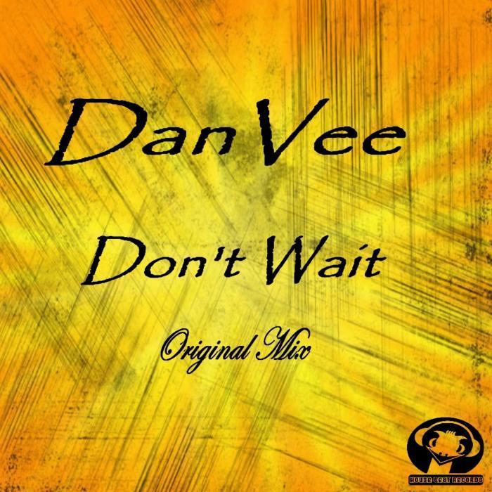 DANVEE - Don't Wait
