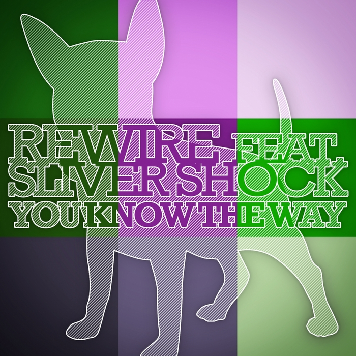 REWIRE feat SLIVER SHOCK - You Know The Way