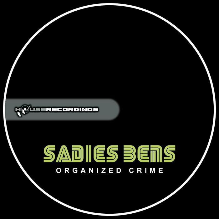 SADIES BENS - Organized Crime