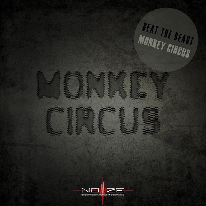 BEAT THE BEAST - Monkey Circus