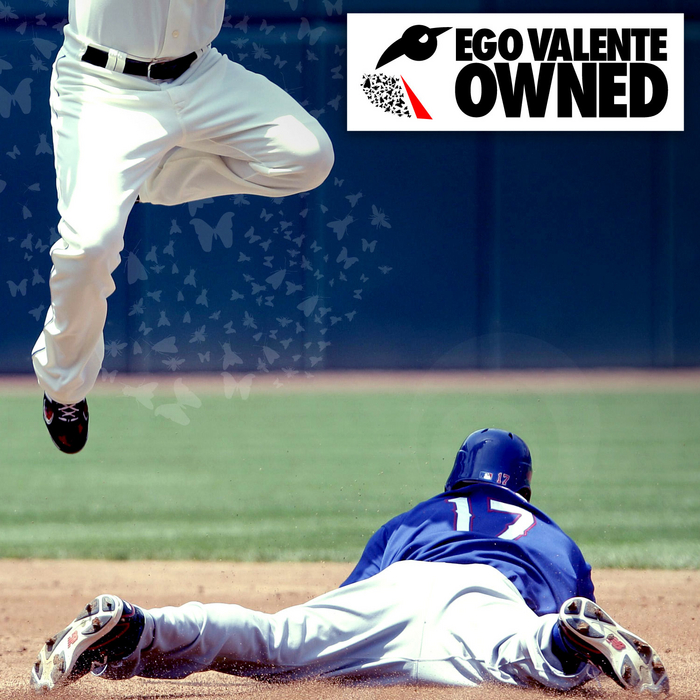EGO VALENTE - Owned!
