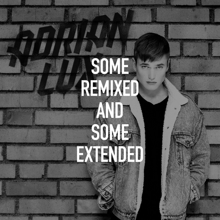 LUX, Adrian - Some Remixed & Some Extended