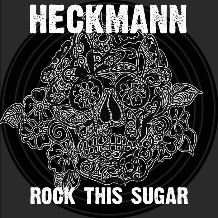 HECKMANN, Thomas P - Rock This Sugar