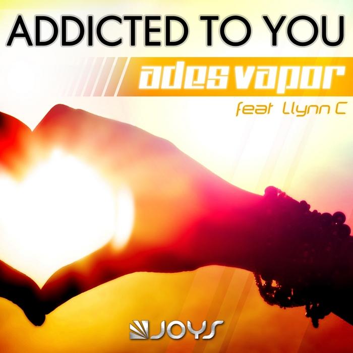 ADES VAPOR feat LLYNN C - Addicted to You