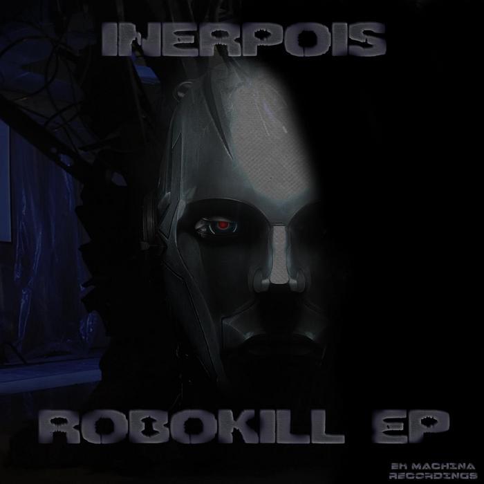INERPOIS - Robokill EP