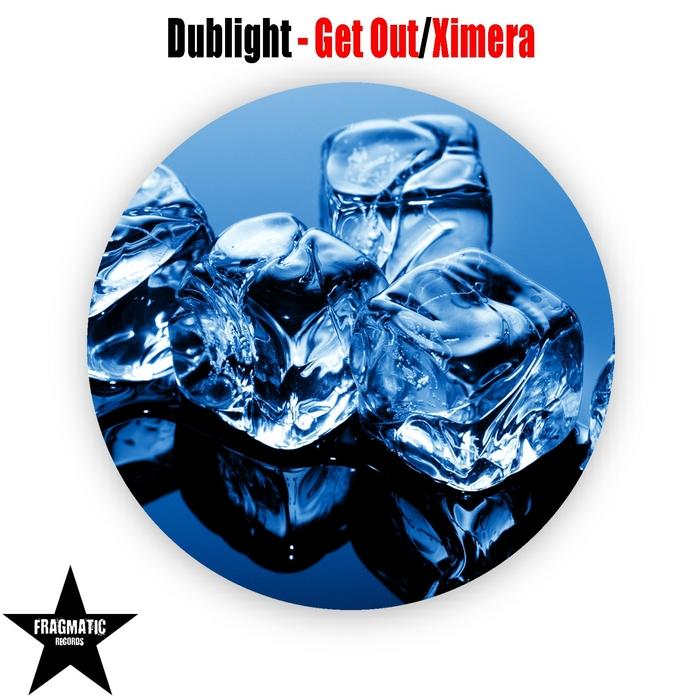 DUBLIGHT - Get Out