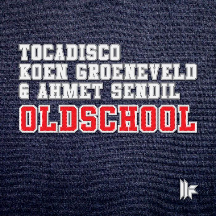 TOCADISCO/KOEN GROENEVELD/AHMET SENDIL - Oldschool