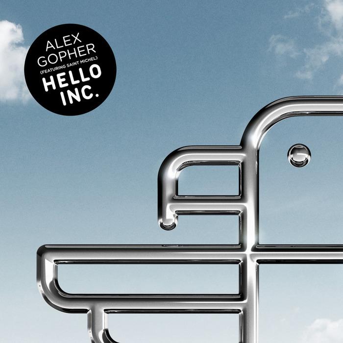 GOPHER, Alex feat SAINT MICHEL - Hello Inc EP