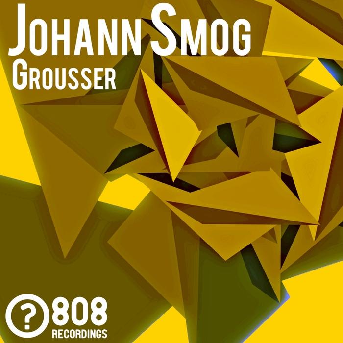 SMOG, Johann - Grousser