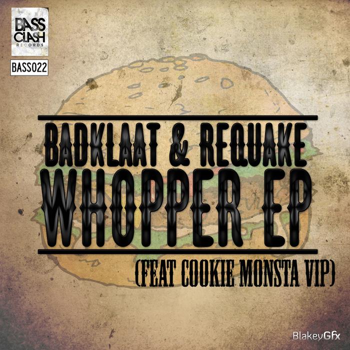 BADKLAAT/REQUAKE - Whopper EP