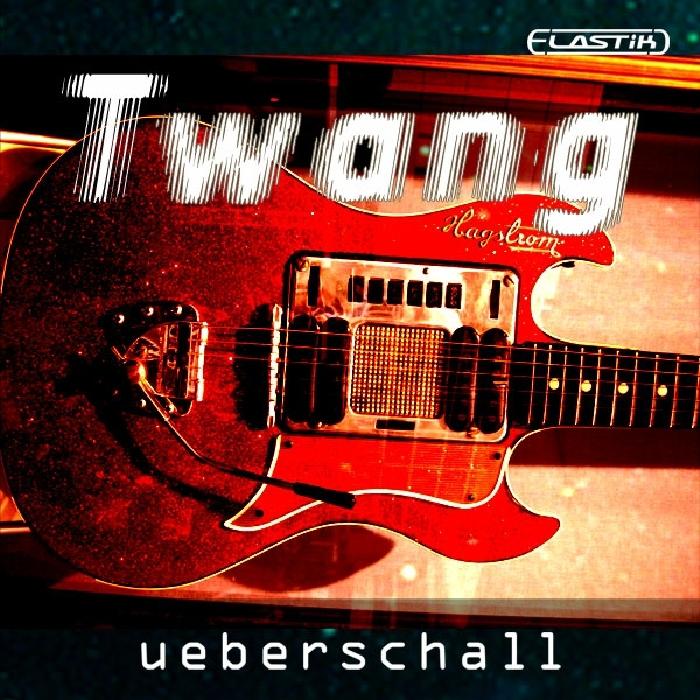 UEBERSCHALL - Twang (Sample Pack Elastik Soundbank)
