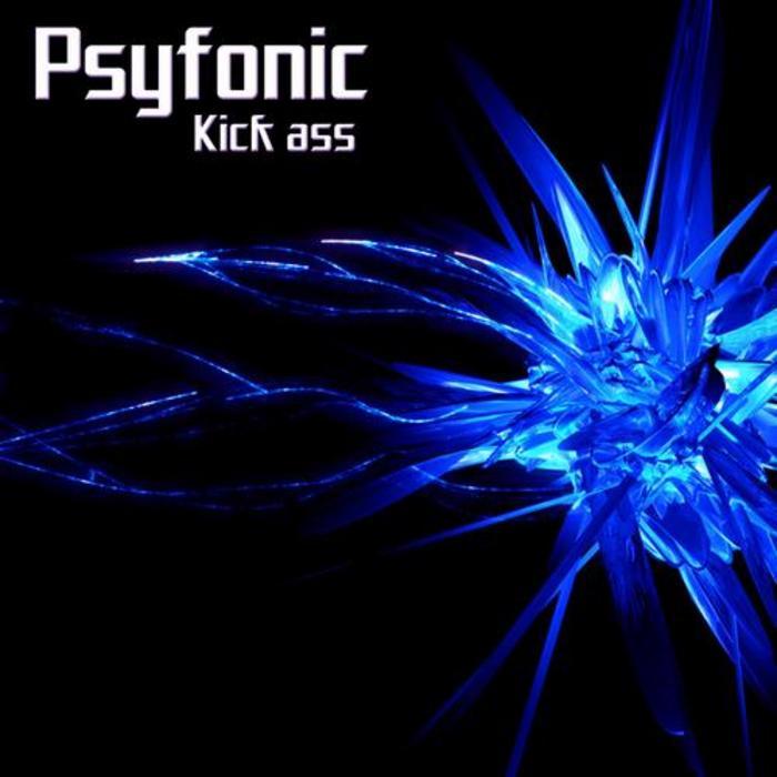 PSYFONIC - Kick Ass