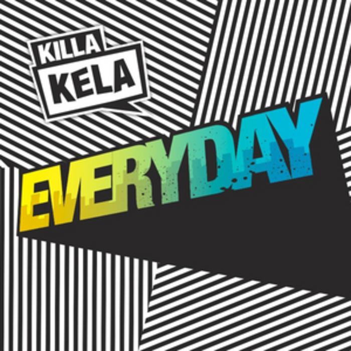 KILLA KELA - Everyday (remixes)