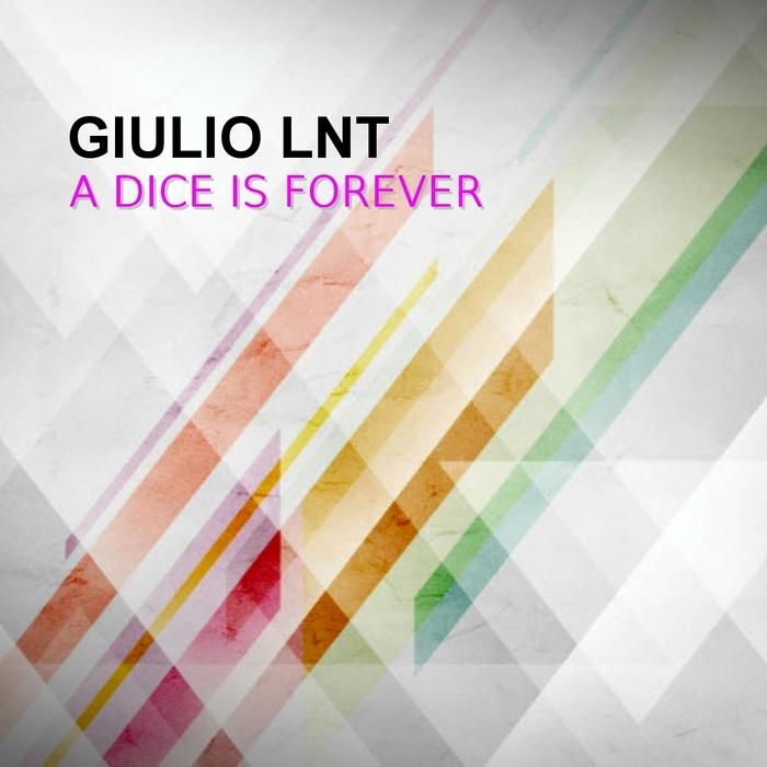 GIULIO LNT - A Dice Is Forever