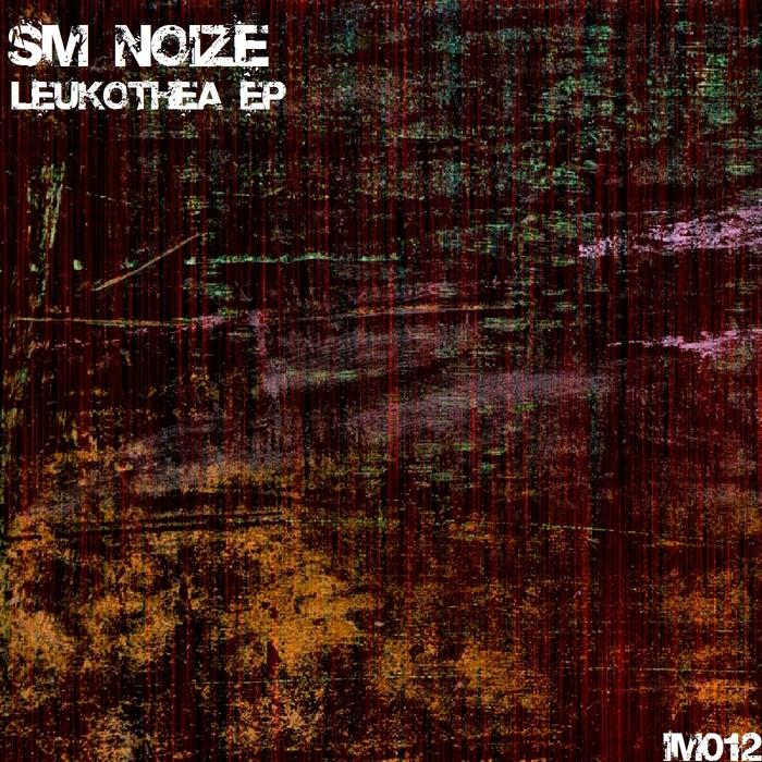 SM NOIZE - Leukothea EP