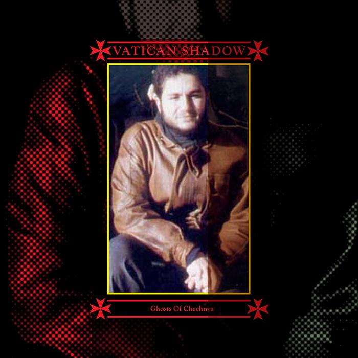 VATICAN SHADOW - Ghosts Of Chechnya