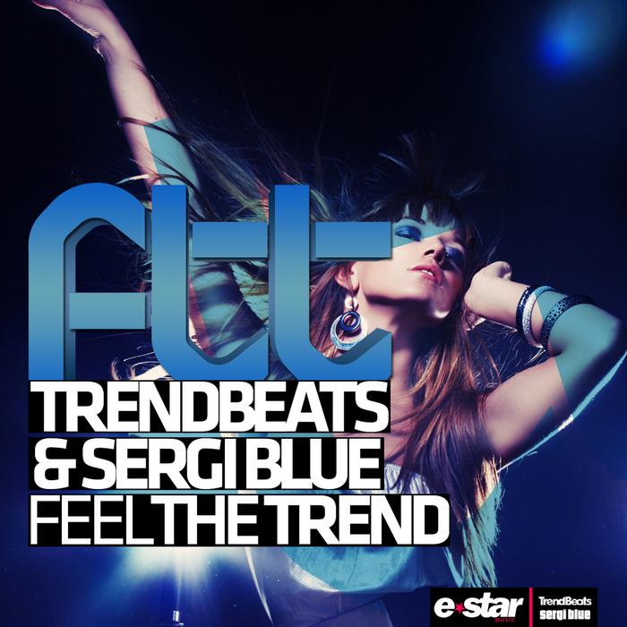 TRENDBEATS/SERGI BLUE - Feel The Trend