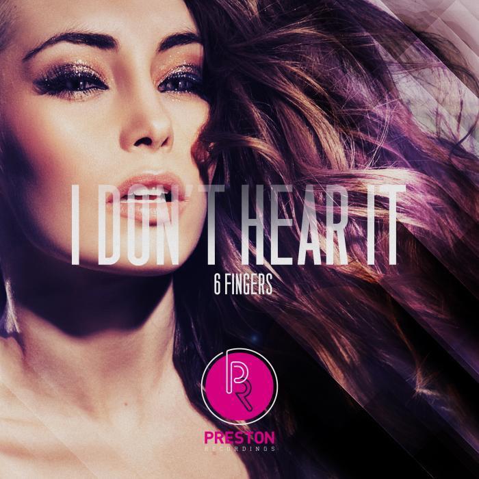 6 FINGERS - I Don't Hear It EP