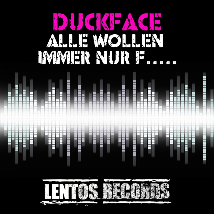 DUCKFACE - Alle Wollen Immer Nur F