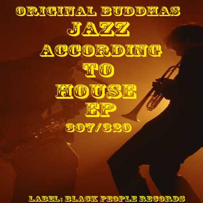 ORIGINAL BUDDHAS - Jazz According To House EP