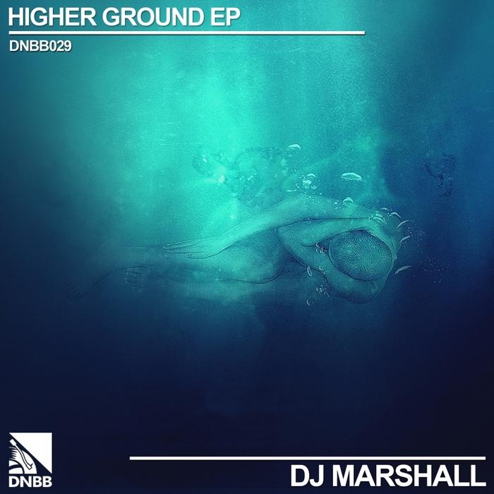 DJ MARSHALL - Higher Ground EP