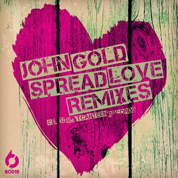 GOLD, John - Spread Love (remixes)