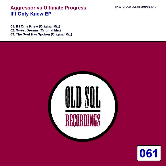 AGGRESSOR/ULTIMATE PROGRESS - If I Only Knew EP