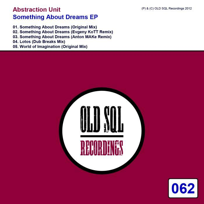 ABSTRACTION UNIT - Something About Dreams EP