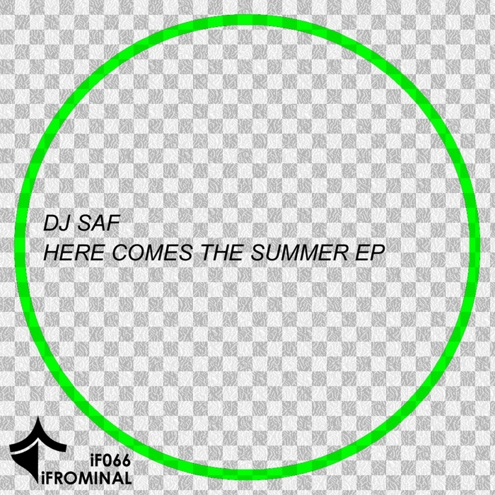 DJ SAF - Here Comes The Summer EP