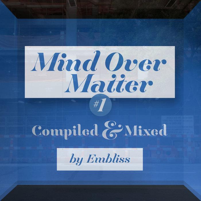 EMBLISS/VARIOUS - Mind Over Matter 001 (unmixed tracks)