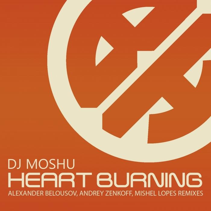 DJ MOSHU - Heart Burning (remixes)