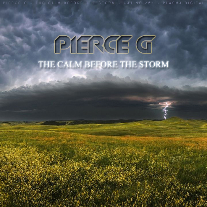 PIERCE G - The Calm Before The Storm
