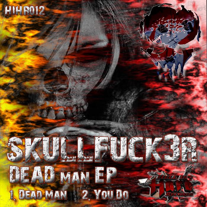 SKULLFUCK3R - Dead Man EP