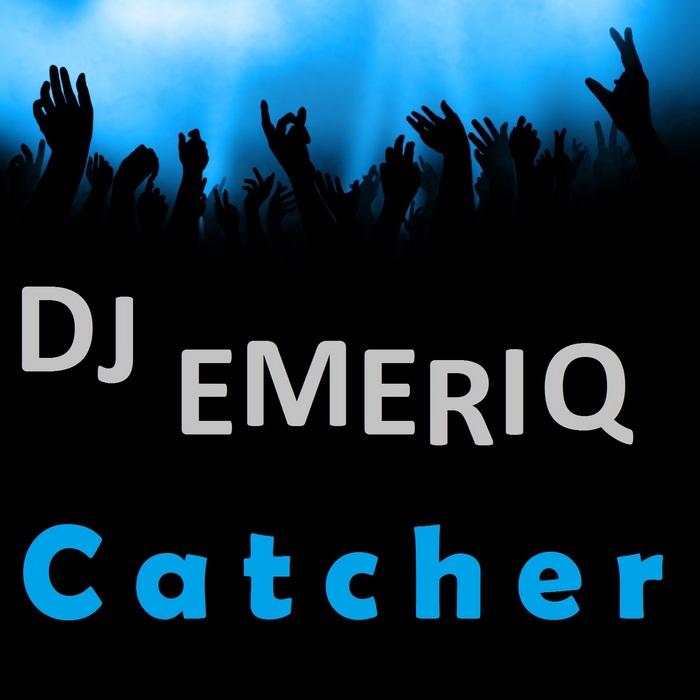 DJ EMERIQ - Catcher