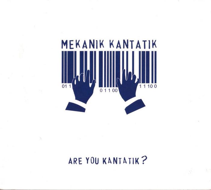 KANTATIK, Mekanik - Are You Kantatik