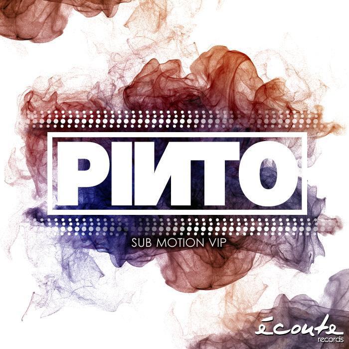 PINTO (CA) - Sub Motion VIP