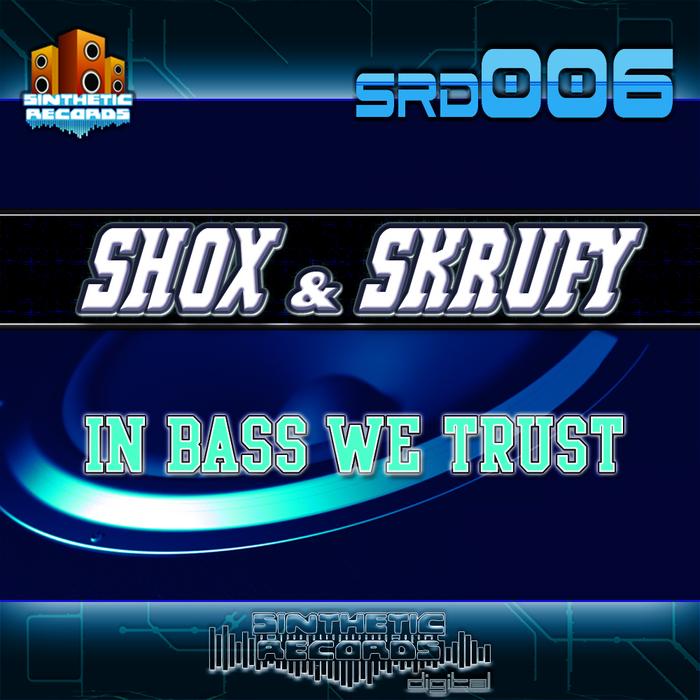 SHOX & SKRUFY - In Bass We Trust