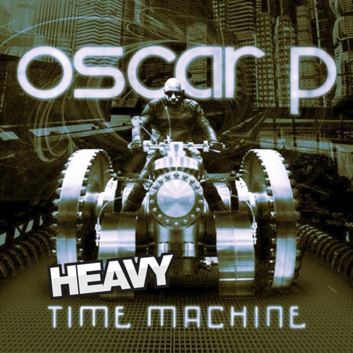 OSCAR P - Time Machine: Heavy
