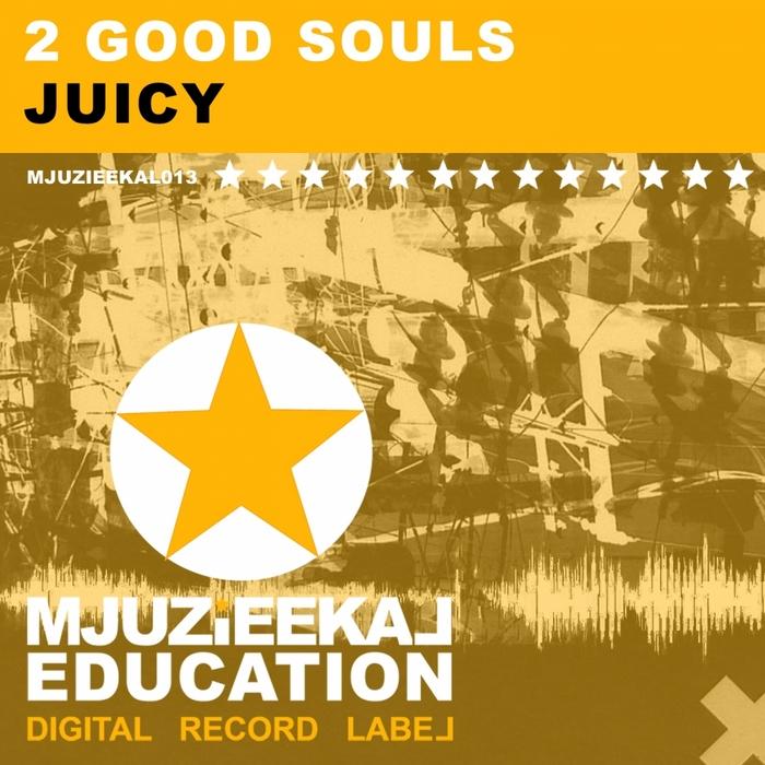 2 GOOD SOULS - Juicy