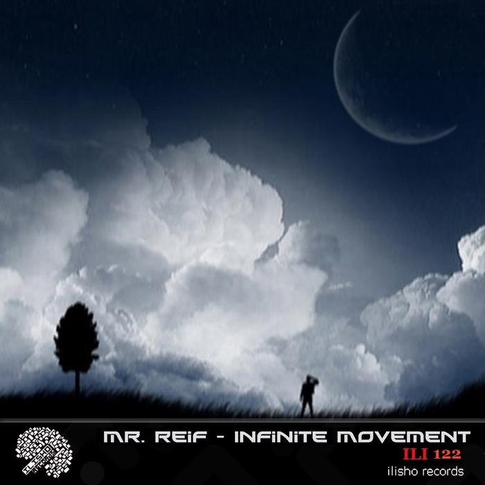 MR REIF - Infinite Movement