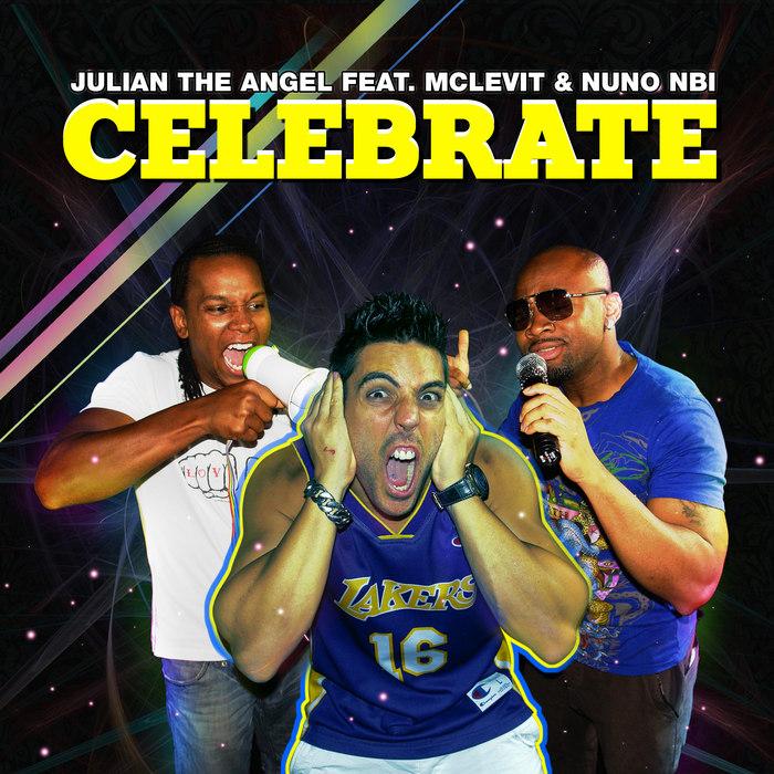 JULIAN THE ANGEL feat MCLEVIT/NUNO NBI - Celebrate