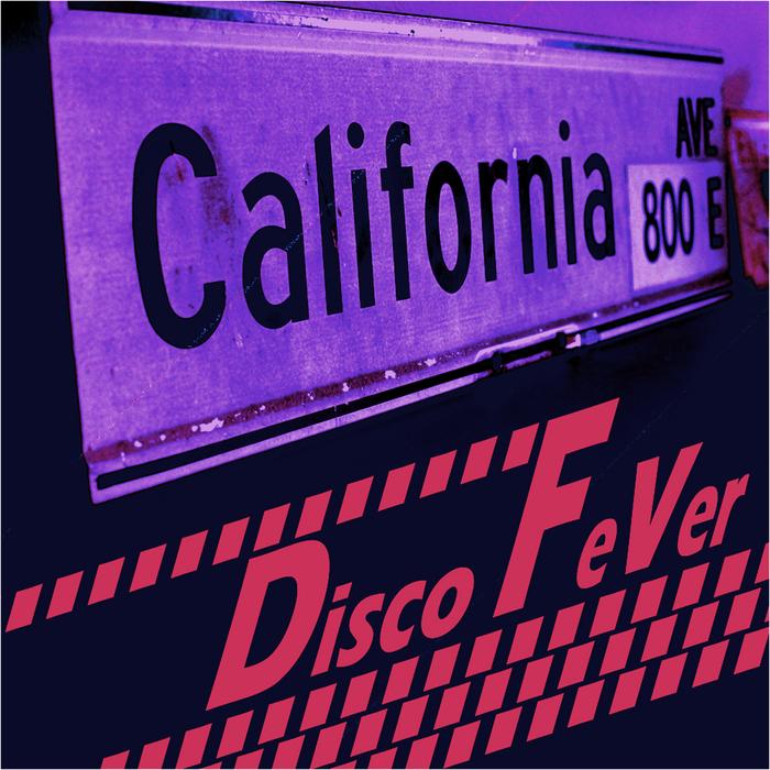CALIFORNIA AVE - Disco Fever