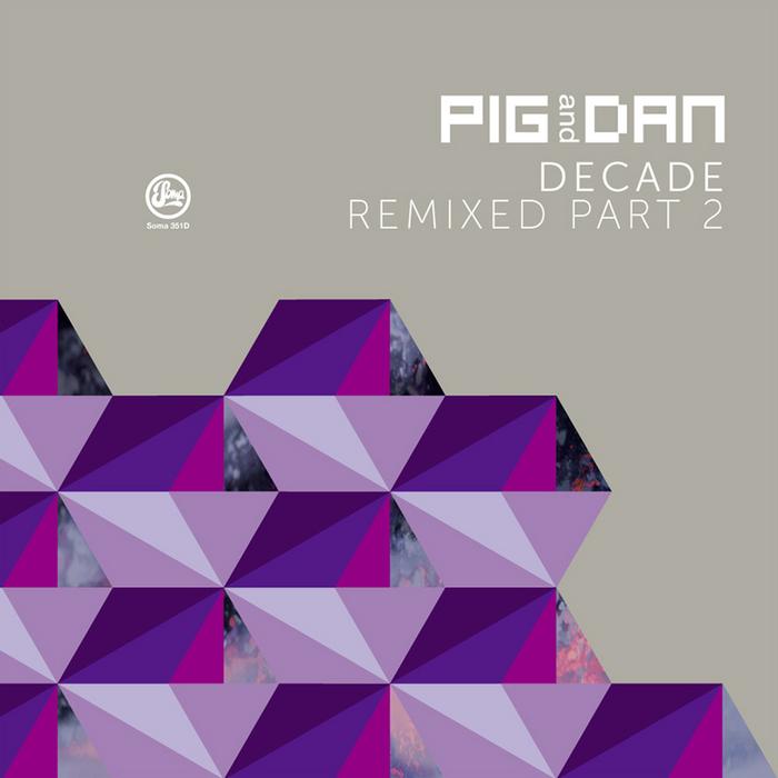 PIG & DAN - Decade (remixed Part 2)