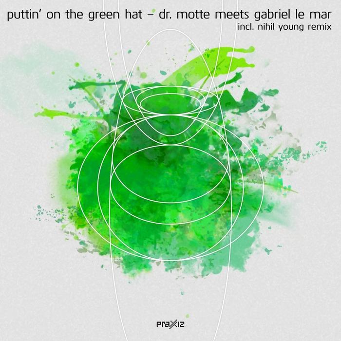 DR MOTTE meets GABRIEL LE MAR - Puttin' On The Green Hat