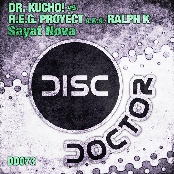 DR KUCHO vs REG PROJECT aka RALPH K - Sayat Nova